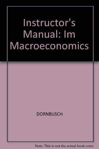 Instructor's Manual: Im Macroeconomics By DORNBUSCH