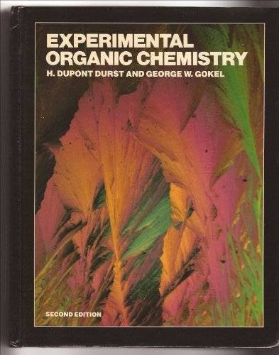 Experimental Organic Chemistry by H. D. Durst