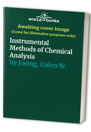 Instrumental Methods of Chemical Analysis By Galen W. Ewing