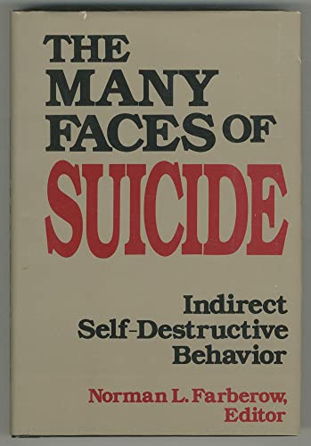 Many Faces of Suicide By Norman L. Farberow