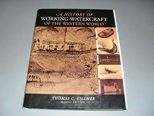 A History of Working Watercraft of the Western World By Thomas C. Gillmer