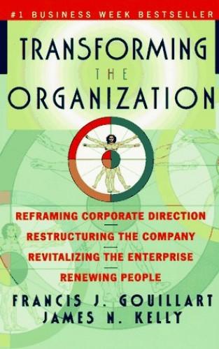 Transforming Organization Pb By Francis J. Gouillart