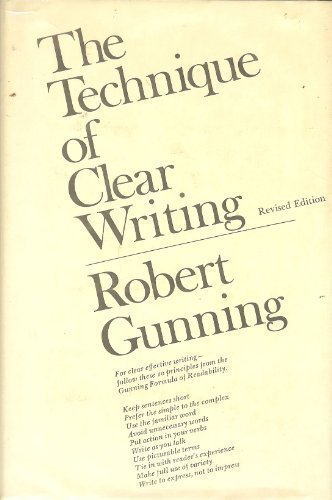 Technique of Clear Writing By Robert Gunning