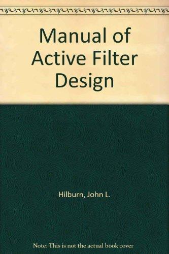 Manual of Active Filter Design By John Layman Hilburn