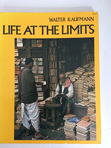 Man's Lot: Life at the Limits By Walter A. Kaufmann