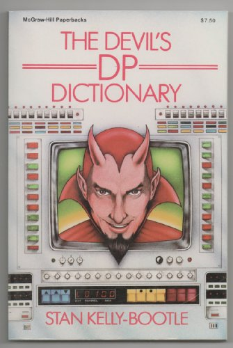 Devil's Data Processing Dictionary By Edited by Stan Kelly-Bootle