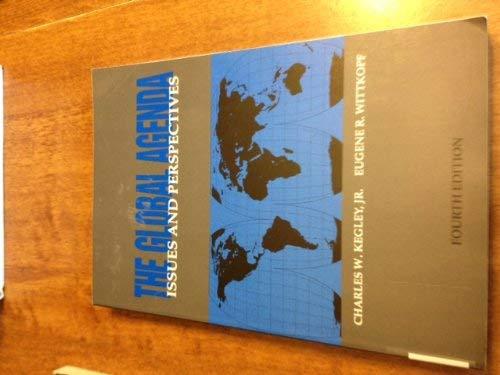 The Global Agenda By Edited by Charles W. Kegley, Jr.