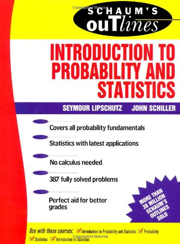 Schaum's Outline of Introduction to Probability and Statistics By Seymour Lipschutz