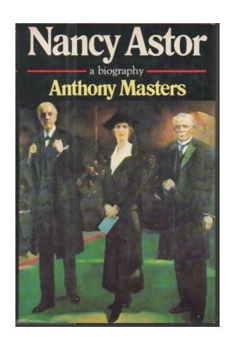 Nancy Astor, a Biography von Anthony Masters