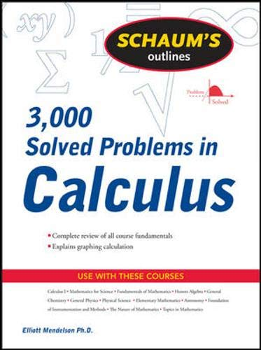 SCHAUM'S 3000 SOLVED PROBLEMS CALCULUS By Elliott Mendelson