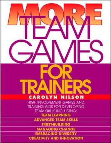More Team Games for Trainers By Carolyn Nilson