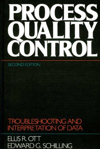 Process Quality Control: Troubleshooting and Interpretation of Data By Ellis R. Ott