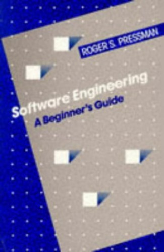 Software Engineering: A Beginner's Guide By Roger S  Pressman