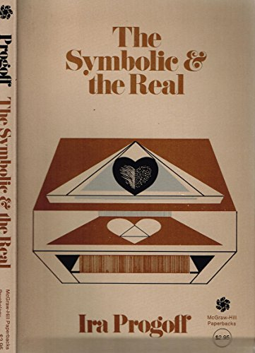 The Symbolic & the Real By Ira Progoff