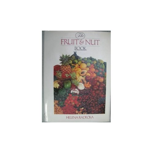 The Fruit & Nut Book By Helena Radecka