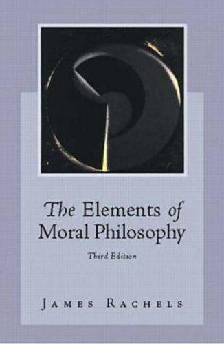 The Elements of Moral Philosophy by James Rachels