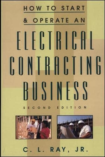 How to Start and Operate an Electrical Contracting Business By Charles Ray