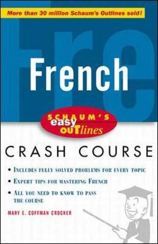 Schaum's Easy Outline of French: Based on Schaum's Outline of French Grammar and French Vocabulary (Schaum's Easy Outlines) By Mary E. Coffman Crocker