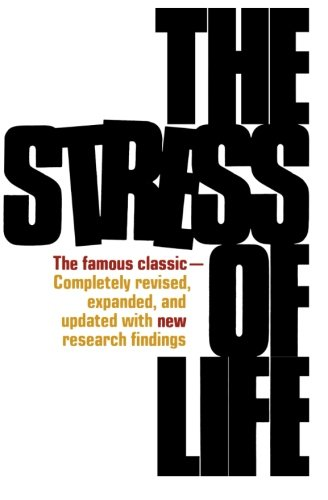 The Stress of Life By Hans Selye