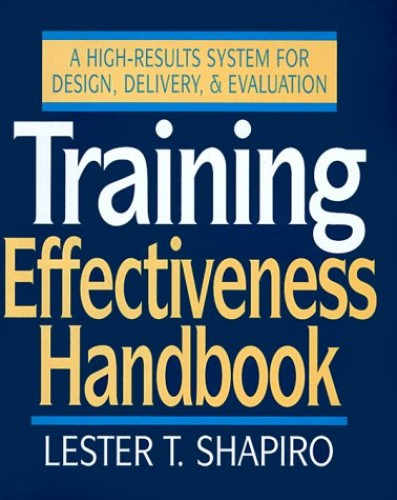 Training Effectiveness Handbook by Lester T. Shapiro