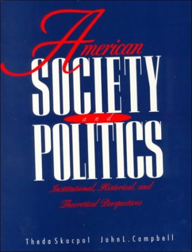 American Society and Politics By Edited by Theda Skocpol