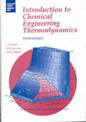Introduction to Chemical Engineering Thermodynamics (McGraw-Hill Series in Materials Science and Engineering) By J. M. Smith