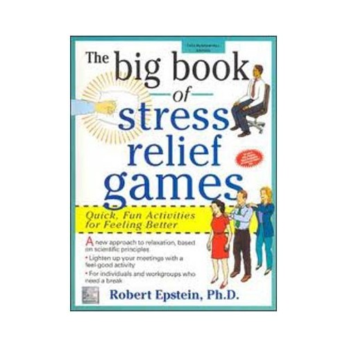 THE BIG BOOK OF STRESS RELIEF GAMES By Robert Epstein