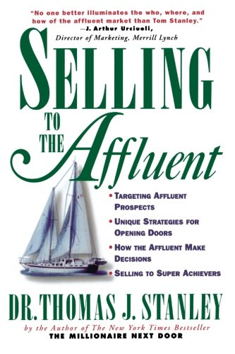Selling to the Affluent By Thomas Stanley