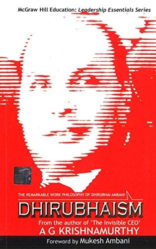 Dhirubhaism-The remarkable Work Philosophy of Dhirubhai Ambani (McGraw Hill Education:Leadership Essentials Series) By A G Krishnamurthy