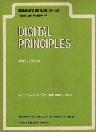 Schaum's Outline of Theory and Problems of Digital Principles By Roger L. Tokheim