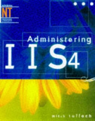 Administering IIS 4.0 By Mitch Tulloch