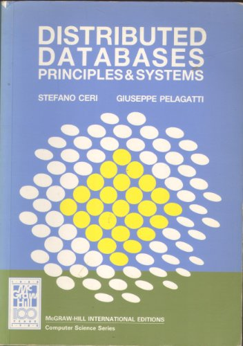 Distributed Databases: Principles and Systems By Stefano Ceri