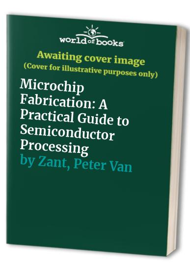 Microchip Fabrication By Peter Van Zant