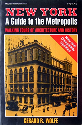 New York, a Guide to the Metropolis By Gerard R Wolfe