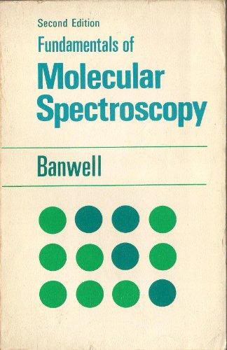 Fundamentals of Molecular Spectroscopy By C.N. Banwell