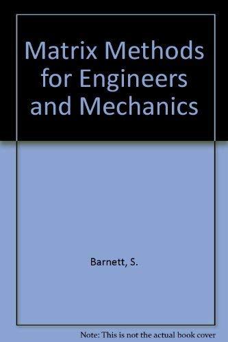 Matrix Methods for Engineers and Mechanics By S. Barnett