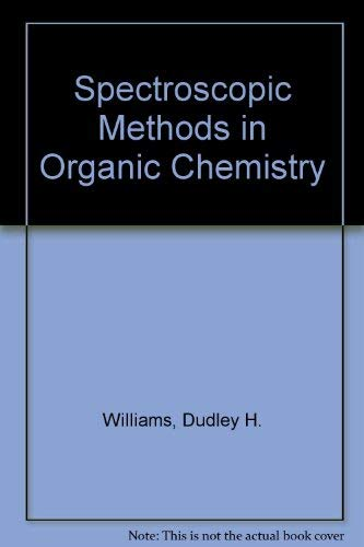Spectroscopic Methods in Organic Chemistry By Dudley H Williams