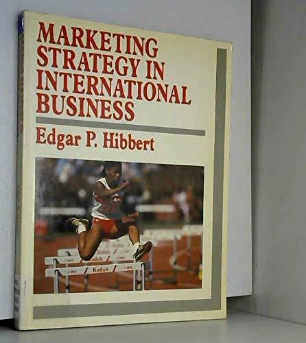 Marketing Strategy in International Business By E.P. Hibbert