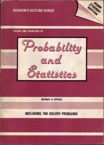 Schaum's Outline of Theory and Problems of Probability and Statistics By Murray R. Spiegel