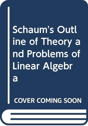 Schaum's Outline of Theory and Problems of Linear Algebra By Seymour Lipschutz