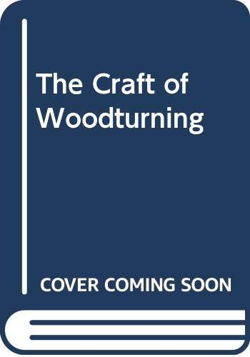 Craft of Woodturning By John A. Sainsbury