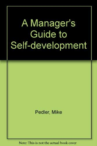 A Manager's Guide to Self-development By Mike Pedler