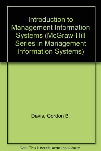 Introduction to Management Information Systems (McGraw-Hill Series in Management Information Systems) By Gordon Everest