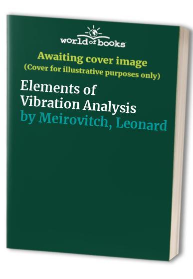 Elements of Vibration Analysis By Leonard Meirovitch