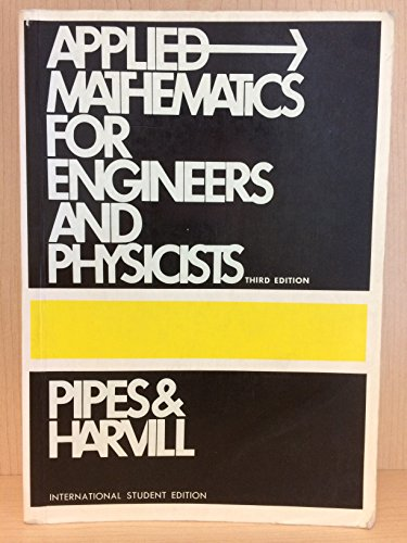 Applied Mathematics for Engineers and Physicists By Louis A. Pipes