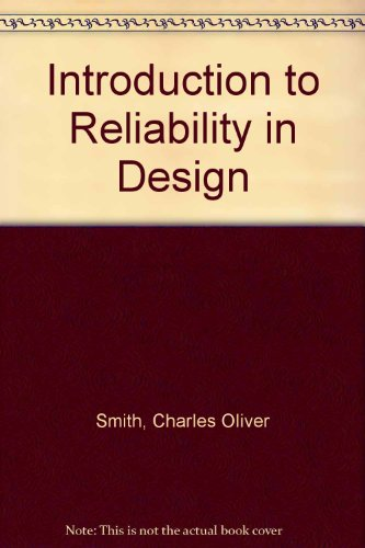 Introduction to Reliability in Design By Charles Oliver Smith