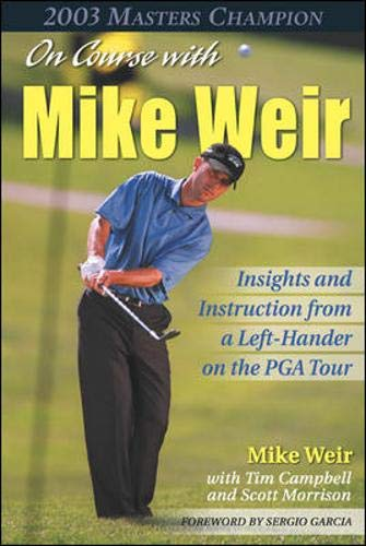 On Course with Mike Weir By Mike Weir