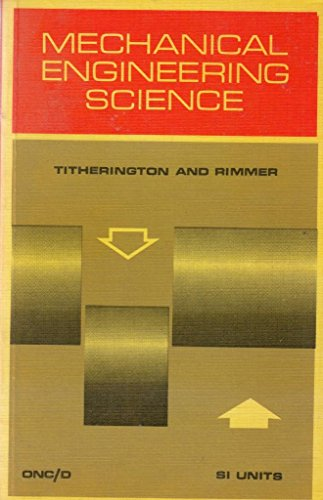 Mechanical Engineering Science: In S.I.Units by Derek Titherington