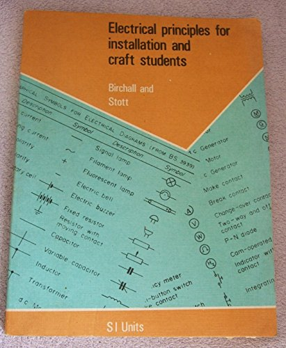 Electrical Principles for Installation and Craft Students By G. Birchall