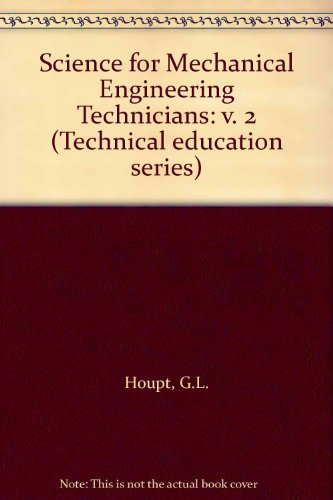 Science for Mechanical Engineering Technicians By G.L. Houpt